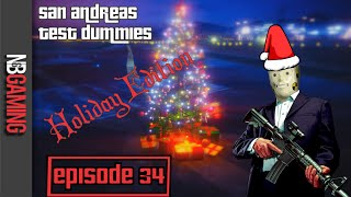 San Andreas Test Dummies Ep. 34 - Holiday Edition