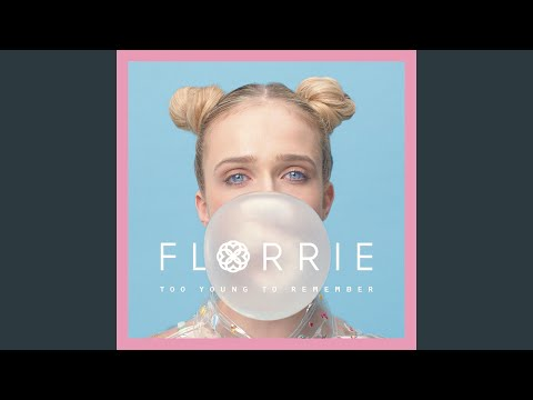 Too Young to Remember Florrie Remix