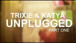 Download Lagu Trixie and Katya UnPlugged: Part 1 Gratis STAFABAND