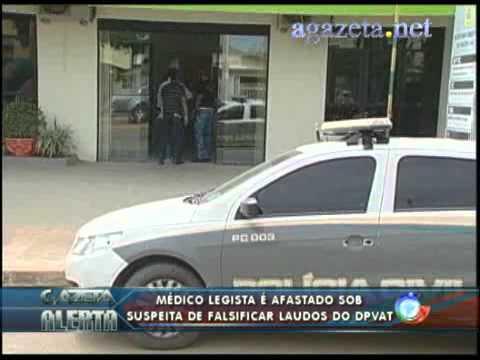 Médico legista é afastado sob suspeita de falsificar laudos do DPVAT