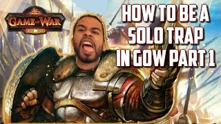 How To Be A Solo Trap in Game of War Fire Age - Tips and Tricks Pt. 1