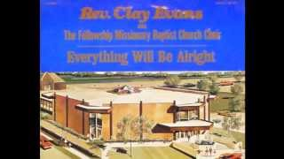 Everything Will Be Alright-Rev Clay Evans & The Fellowship Missonary Baptist Church Choir