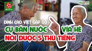 Cụ bà U80 rao bán cà phê bằng năm thứ tiếng: Viet Nam - China - Campuchia - France - English