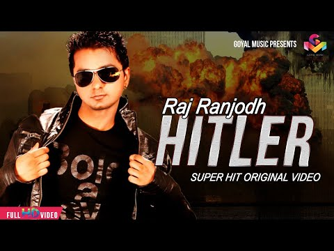 Raj Ranjodh - Hitler Full Song Hd - Goyal Music video