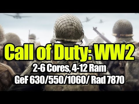 Call of Duty: WW2 на слабом ПК (2-6 Cores, 4-12 Ram, GeForce 630/550/1060/ Rad 7870)