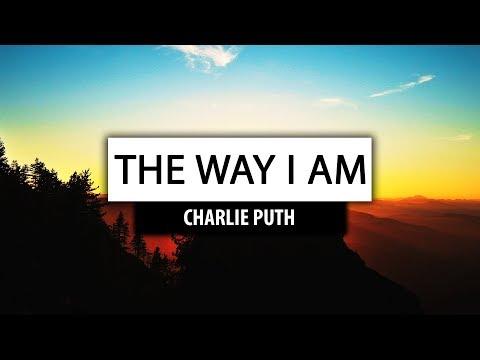 Charlie Puth ‒ The Way I Am [Lyrics] 🔥
