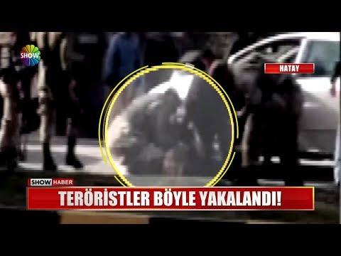 Teröristler böyle yakalandı!