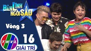 THVL | Bản lĩnh ngôi sao - Tập 16: Vòng 3 - Chinh phục đỉnh cao
