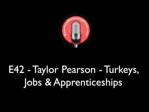 E42 - Taylor Pearson - Turkeys, Jobs & Apprenticeships