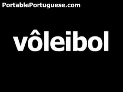 Portuguese word for volleyball is vôleibol