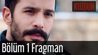 Kuzgun 1. Bölüm Fragman