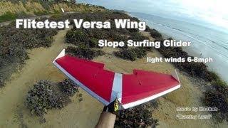 Flitetest Versa Wing Slope Soaring Flying Wing Glider video version 1