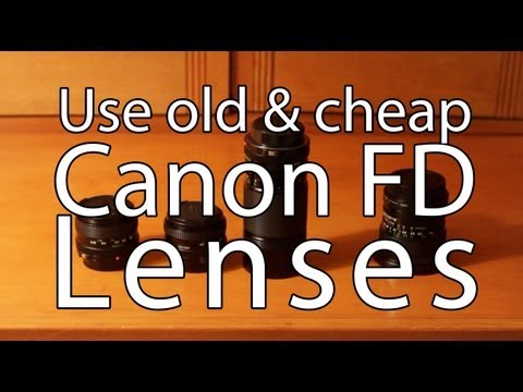 Get very cheap lenses - Use old Canon FD lens on your Canon EOS Camera -  PLP # 53 by Serge Ramelli