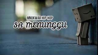 PAPUA RAP (Mnukwar Hiphop) 'Sa Menunggu''