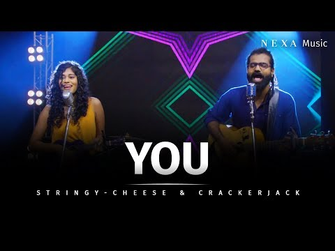 You | Stringy-Cheese & CrackerJack | NEXA Music | Official Music Video