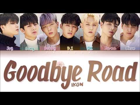 IKON (아이콘) - 'GOODBYE ROAD (이별길)' LYRICS (Color Coded Lyrics Eng/Rom/Han/가사)