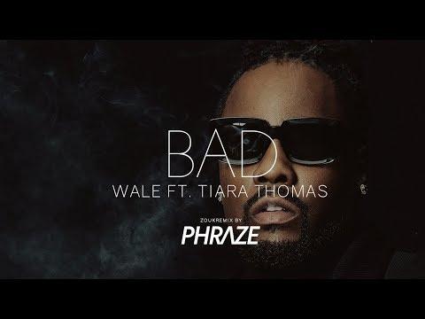 Wale Ft. Tiara Thomas - Bad (zouk Remix By Phraze) video