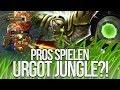 Urgot Jungle Ist Broken! | Pros Spielen Urgot Jungle | Durchgequatscht