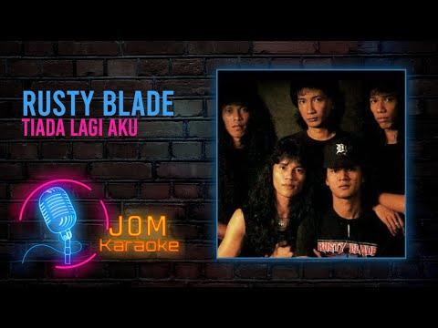 Rusty Blade - Tiada Lagi Aku