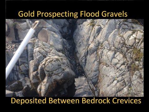 Gold Prospecting Flood Gravels Deposited Between Bedrock Crevices