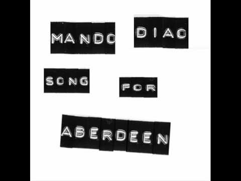 Mando Diao - Song For Aberdeen