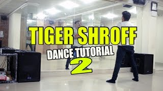 How To Dance Like Tiger Shroff - Part 2 || Zindagi Aa Raha Hoon Main || DANCE TUTORIAL |