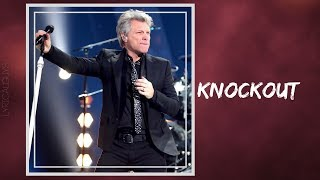 Bon Jovi - Knockout (Lyrics)