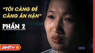 Nữ quái liên tục sinh con để trốn thi hành án - người mẹ vô lương (phần 2)   Phía sau bản án   ANTV