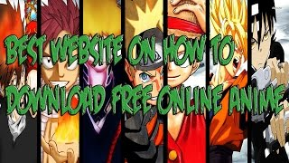 Tutorial On How To Download Free Online Anime My Best SITE On How To Download Free Anime Easy VideoMp4Mp3.Com