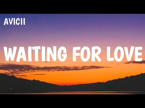 WAITING FOR LOVE - AVICII (LYRICS)