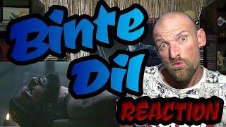BINTE DIL - Arijit Singh - Ranveer Singh - REACTION