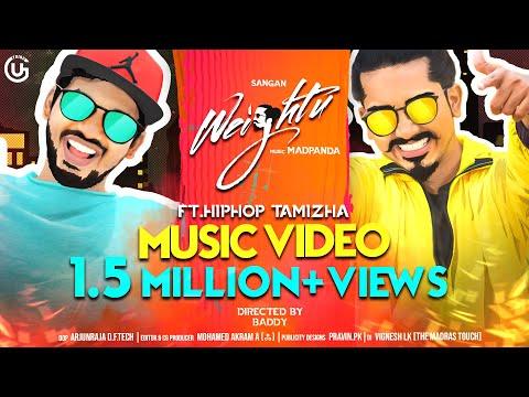 #Weightu – SanGan ft. Hiphop Tamizha | Mad Panda | Official Music Video