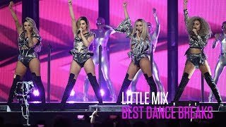 Little Mix's Best Dance Breaks