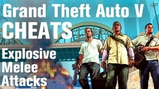GTA 5 Cheats - Explosive Melee Attacks