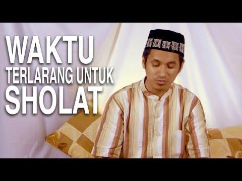 Serial Fikih Islam (32): Waktu-Waktu Terlarang Untuk Sholat - Ustadz Abduh Tuasikal