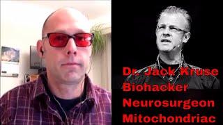 Neurosurgeon, Biohacker, Mitochondriac Extraodinaire Dr. Jack Kruse Interview