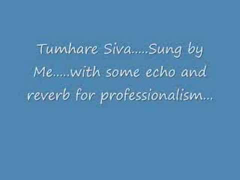 Tum Bin - Tumhare Siva......Sung by Me.....any suggestions?