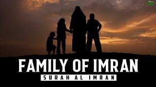 AL IMRAN (FAMILY OF IMRAN) – SOOTHING QURAN RECITATION