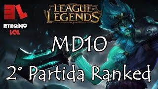 League of Legends - MD10 - 2° Partida Ranked