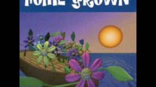 Watch Home Grown Wanna-Be video