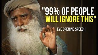 This Is Something You Really Need To Hear! Sadhguru - Eye Opening Speech