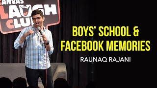 BOYS' SCHOOL & FACEBOOK MEMORIES | Stand-up comedy by Raunaq Rajani