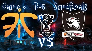 FNATIC vs KOO TIGERS Game 3 Best of 5 - Semifinals Day 2 - 2015 World Championship