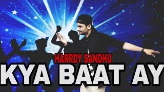 Kya Baat Ay Harrdy Sandhu Pankaj Gupta Choreography