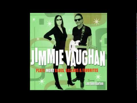 Jimmie Vaughan - Cried like a baby