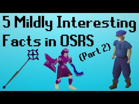 [OSRS] 5 Mildly Interesting Facts in OSRS (Part 2)