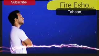 Fire Esho by Tahsan with Lyrics Song 2018