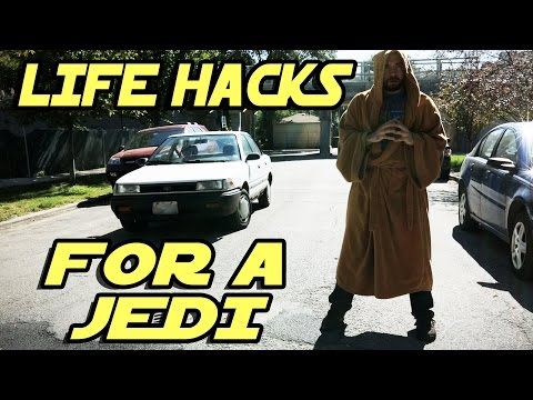 LIFE HACKS for a Jedi