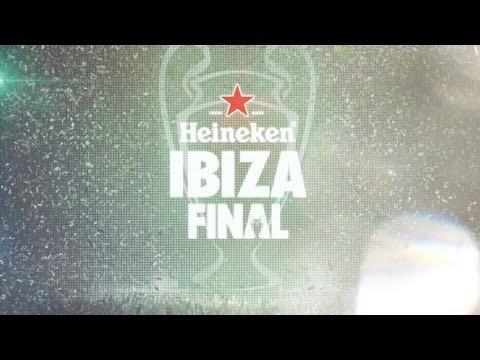 Heineken - Ibiza Final 2013