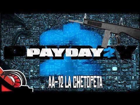 AA 12 LA CHETOPETA   Payday 2 C/ None, Cotrof y Lobo